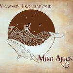 Vinyl Wayward Troubadour